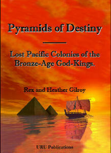 Pyramids of Destiny - Lost Pacific Colonies of the Bronze-Age God-Kings Book Cover